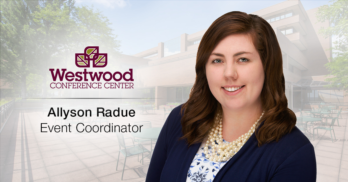 Ghidorzi Hotel Group Promotes Allyson Radue to Event Coordinator for Westwood Conference Center