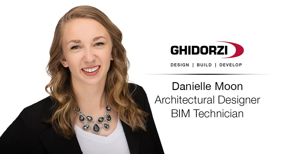 Ghidorzi Welcomes Danielle Moon as Architectural Designer – BIM Technician
