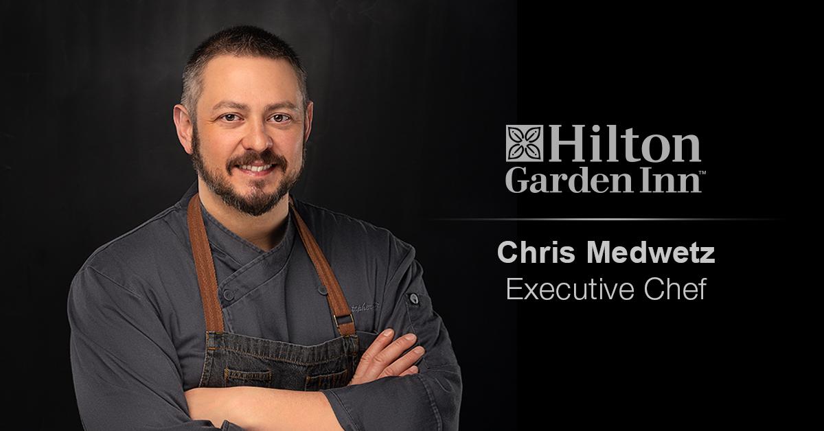 Chris Medwetz Joins Hilton Garden Inn Wausau as Executive Chef